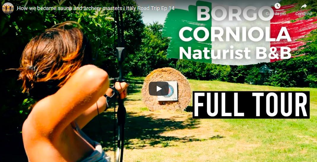 Our Big Naked Italian Road Trip 2021- Ep14 – Borgo Corniola